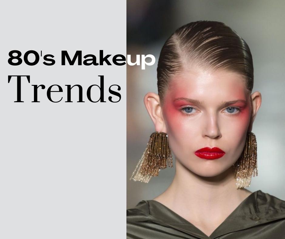 the best 80s makeup trends
